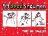 99 Dead Snowmen De Saulles Tony