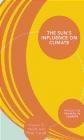 The Sun's Influence on Climate Peter Cargill, Joanna Haigh