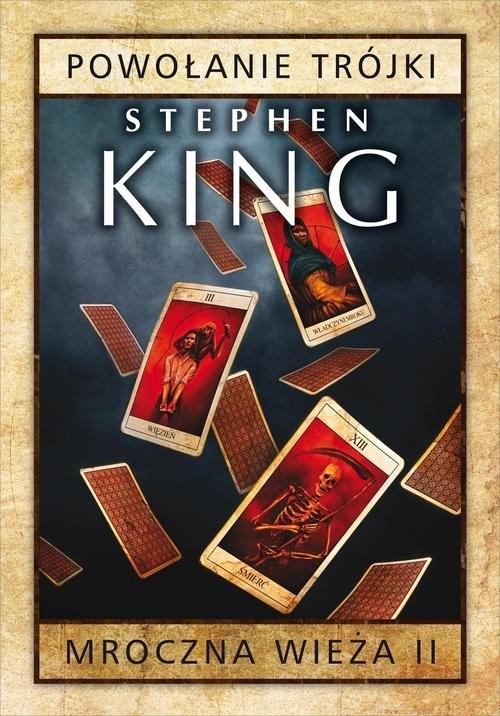 Mroczna wieża Tom 2 Powołanie Trójki Stephen King