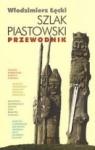 Szlak Piastowski  Przewodnik