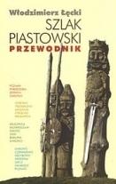 Szlak Piastowski  Przewodnik Włodzimierz Łęcki