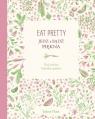 Eat Pretty Jedz i bądź pięknaTwój osobisty kalendarz piękna. Hart Jolene