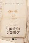 O polityce przemocy Hołówka Jacek