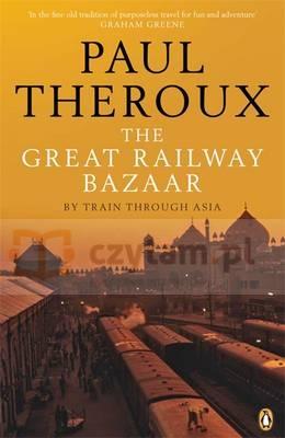 Great Railway Bazar, The Theroux, Paul