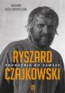 Ryszard Czajkowski Podróżnik od zawsze