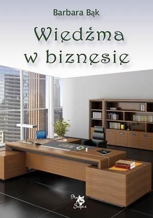 Wiedźma w biznesie Barbara Bąk