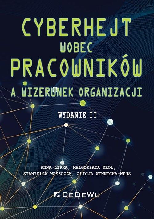 Cyberhejt wobec pracowników a wizerunek organizacji Lipka Anna, Król Małgorzata, Waszczak Stanisław
