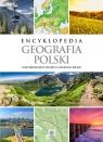 Encyklopedia Geografia PolskiNajpiękniejsze miejsca naszego kraju