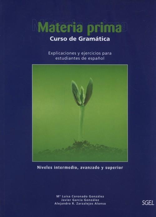 Materia prima Gramatica y ejercicios Coronado Luisa, Gonzalez Javier