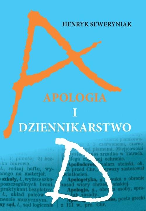 Apologia i dziennikarstwo Seweryniak Henryk