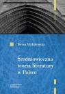 Średniowieczna teoria literatury w Polsce Rekonesans Michałowska Teresa