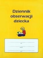 Dziennik obserwacji dziecka Małgorzata Sebastian, Danuta Sowiwar
