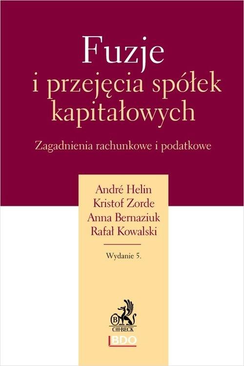 Fuzje i przejęcia spółek kapitałowych Anna Bernaziuk, dr Andre Helin, Rafał Kowalski, dr Kristof Zorde