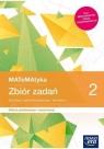 MATeMAtyka 2. Zbiór zadań dla liceum ogólnokształcącego i technikum. Zakres podstawowy i rozszerzony
