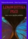 Lingwistyka płci ona i on w języku polskim Karwatowska Małgorzata, Szpyra-Kozłowska Jolanta