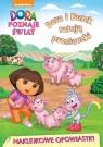 Dora poznaje świat Naklejkowe opowiastki Dora i Butek ratują prosiaczki