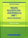 Terapia dialektyczno-behawioralna DBT Trening umiejętności