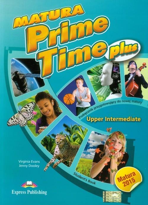 Matura Prime Time PLUS Upper-Inter SB Virginia Evans, Jenny Dooley