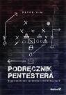 Podręcznik pentestera Bezpieczeństwo systemów informatycznych  Kim Peter