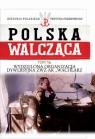 Polska Walcząca Tom 16 Wydzielona Organizacja Dywersyjna ZWZ-AK