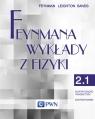 Feynmana wykłady z fizyki Tom 2 część 1 Elektryczność i magnetyzm Feynman Richard P., Leighton Robert B., Sands Matthew