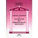 Zadania testowe z matematyki dla 1 kl. gimnazjum Maria Bartkowiak- Hetmańska, Maria Bladowska