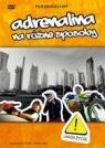 Adrenalina na różne sposoby DVD