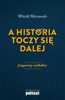 A historia toczy się dalej Fragmenty wykładów Morawski Witold
