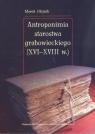 Antroponimia starostwa grabowieckiego (XVI-XVIII w.) Olejnik Marek
