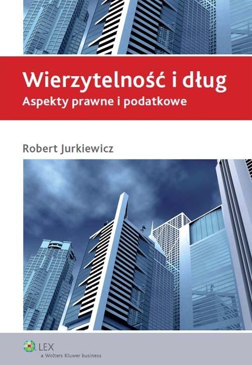 Wierzytelność i dług Jurkiewicz Robert
