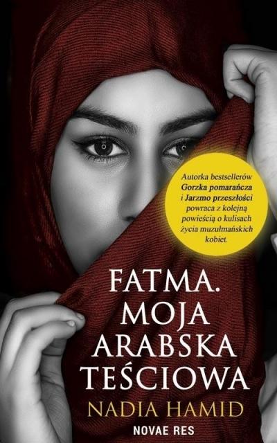Fatma. Moja arabska teściowa Nadia Hamid