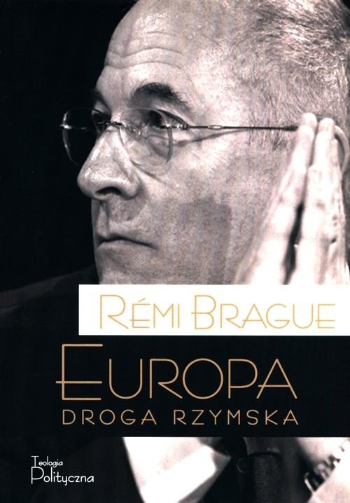 Europa Droga rzymska Brague Remi