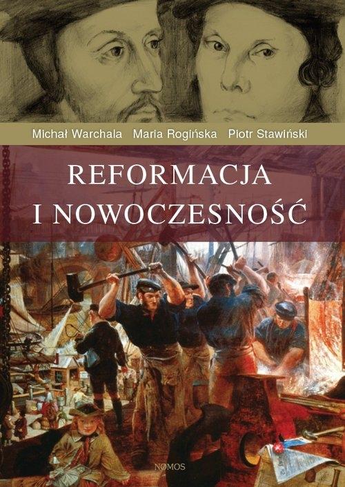 Reformacja i nowoczesność Warchala Michał, Rogińska Maria, Stawiński Piotr