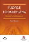 Fundacje i stowarzyszenia - zasady funkcjonowania (z suplementem elektronicznym)