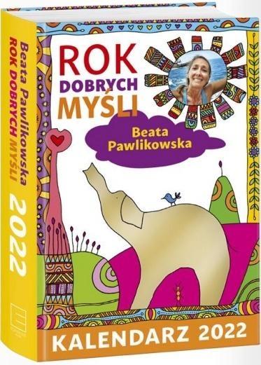 Kalendarz 2022 Jeszcze jeden ROK DOBRYCH MYŚLI! Beata Pawlikowska