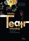 Szkolny teatr interakcji. Od pomysłu do... Piotr Kołodziej, Janusz Waligóra, Jerzy Waligóra