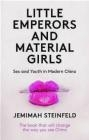 Little Emperors and Material Girls Jemimah Steinfeld