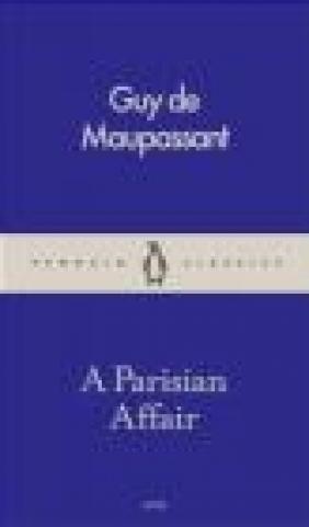 A Parisian Affair Guy De Maupassant