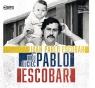 Mój ojciec Pablo Escobar  (Audiobook) Escobar Juan Pablo