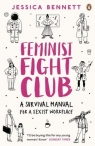 Feminist Fight ClubA Survival Manual For a Sexist Workplace Bennett Jesscia