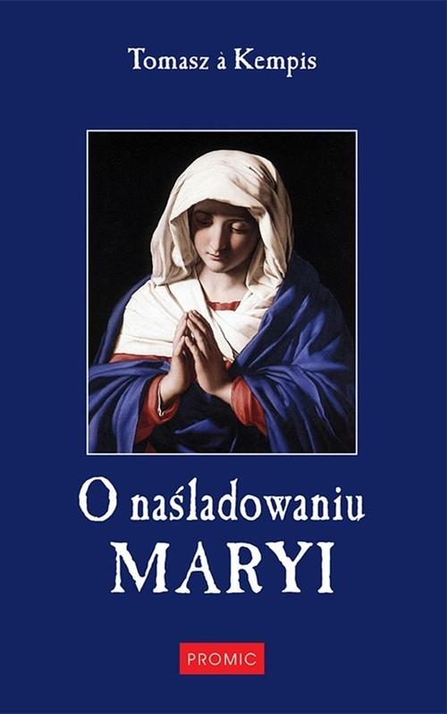 O naśladowaniu Maryi Kempis Tomasz