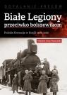 Białe Legiony przeciwko bolszewikom