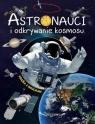 Astronauci i odkrywanie kosmosu praca zbiorowa