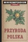 Przyroda polska Mini kompedium  Dzwonkowski Robert