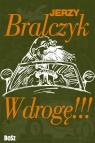 W drogę!!! Bralczyk Jerzy