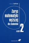 Zarys matematyki wyższej dla studentów Część 2 Leitner Roman