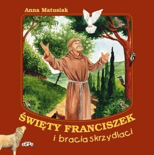 Święty Franciszek i bracia skrzydlaci Matusiak Anna