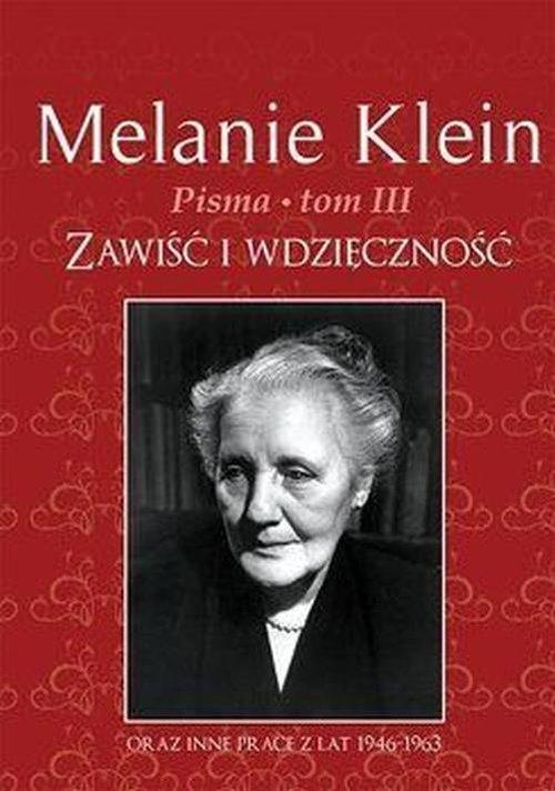 Pisma Tom 3 Zawiść i wdzięczność Klein Melanie