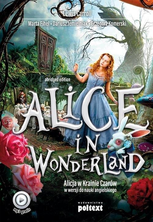 Alice in Wonderland Alicja w Krainie Czarów do nauki angielskiego Carroll Lewis, Fihel Marta, Jemielniak Dariusz, Komerski Grzegorz