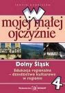 W mojej małej ojczyźnie SP KL 4. Edukacja regionalna. Dolny Śląsk